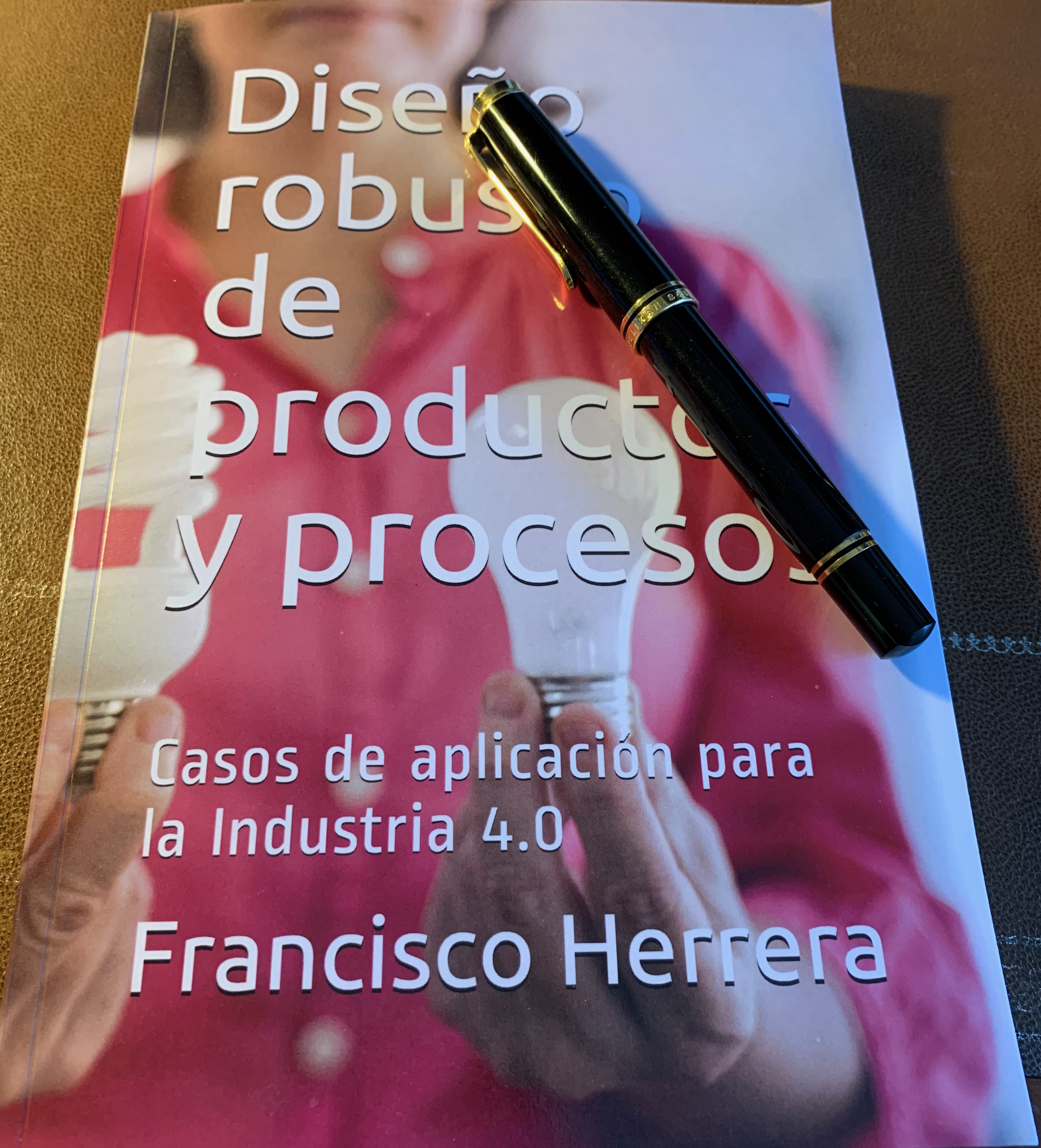 El libro: Diseño Robusto de Productos y Procesos